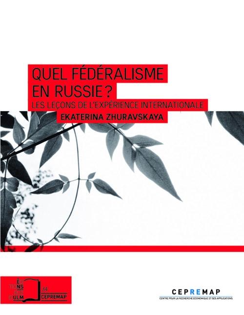 Quel fédéralisme en Russie? Les leçons de l'expérience internationale