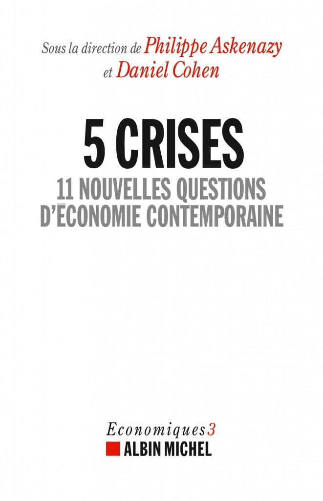 5 crises – 11 nouvelles questions d'économie contemporaine