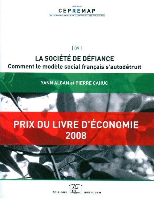 La société de défiance: comment le modèle social français s'autodétruit