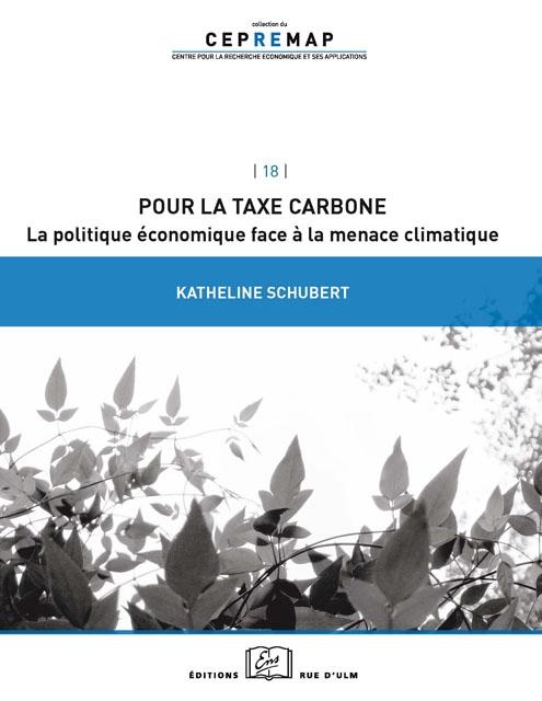 Pour la taxe carbone: la politique économique face à la menace climatique